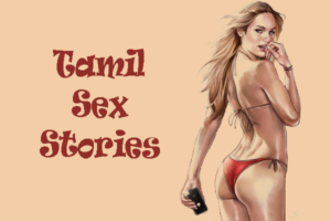 Tamil Sex Stories 101sexstories